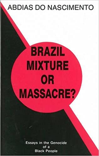 com mixture or massacre essays in the genocide  com mixture or massacre essays in the genocide of a black people 9780912469263 abdias do nascimento elisa larkin nascimento books
