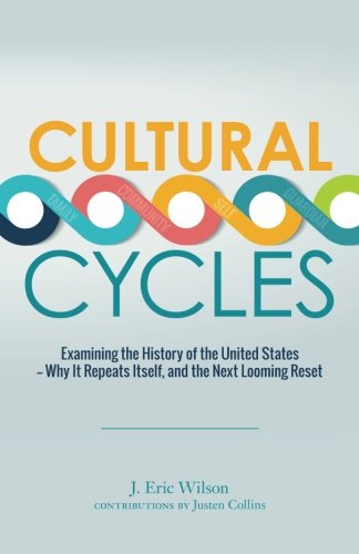 Download Cultural Cycles: Examining the History of the United States - Why It Repeats Itself, and the Next Looming Reset ebook