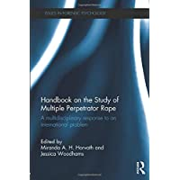 Handbook on the Study of Multiple Perpetrator Rape: A multidisciplinary response to an international problem.