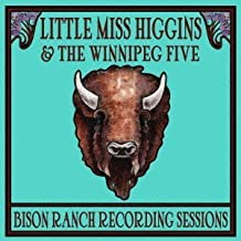 Bison Ranch Recording Sessions by Little Miss Higgins (2013-05-04)