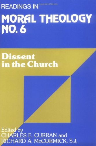 Dissent in the Church: Readings in Moral Theology No. 6 (Readings in Moral Theology )