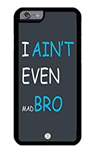 iZERCASE iPhone 6 Case I AINT EVEN MAD RUBBER CASE - Fits iPhone 6 T-Mobile, Verizon, AT&T, Sprint and International