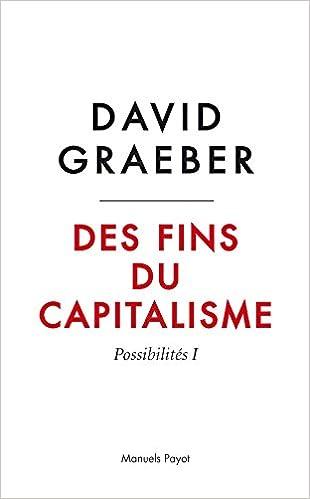 Des fins du capitalisme : Possibilités I : Hiérarchie, rébellion, désir pdf