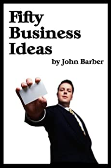 Fifty Business Ideas by [Barber, John]