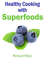 Healthy Cooking with Superfoods (English Edition)