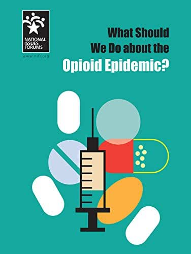 What Should We Do about the Opioid Epidemic?