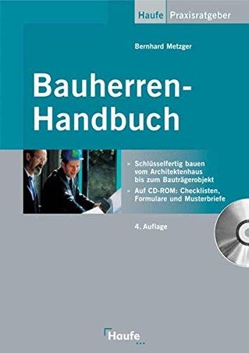 Bauherren-Handbuch: Vom Baugrubenaushub bis zur Schlüsselübergabe.