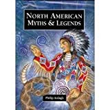 North American Myths and Legends, Philip Ardagh, 0382399994