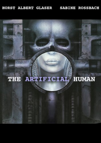 The Artificial Humans. A Real History of Robots, Androids, Replicants, Cyborgs, Clones and all the rest (Cyborg Robot)