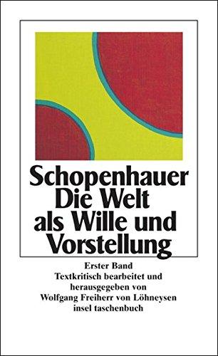 Die Welt als Wille und Vorstellung (insel taschenbuch)
