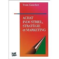 Achat industriel, stratégie et marketing