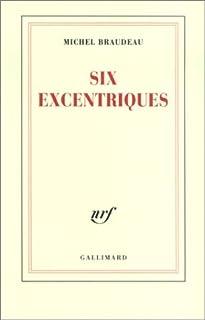 Six excentriques, Braudeau, Michel
