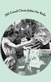 202 Good Clean Jokes for Kids by [Van Vleet, Jessica]