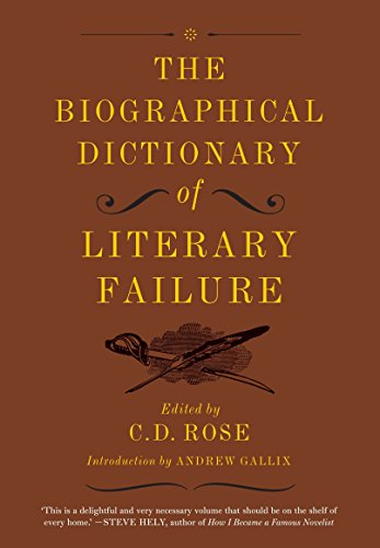 The Biographical Dictionary of Literary Failure by Melville House