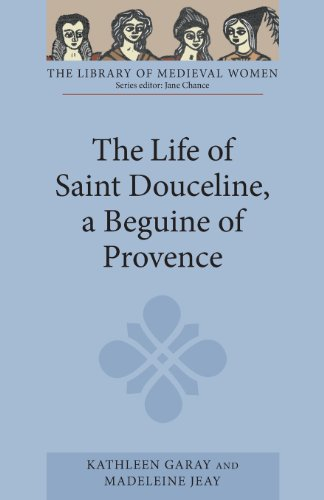 uceline, a Beguine of Provence: Translated from the Occitan with Introduction, Notes and Interpretive Essay (Library of Medieval Women) ()
