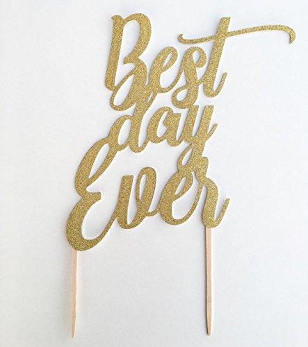 1 pc BEST DAY EVER script calligraphy Fonts Script Gold Glitter Cake Topper birthday wedding anniversary
