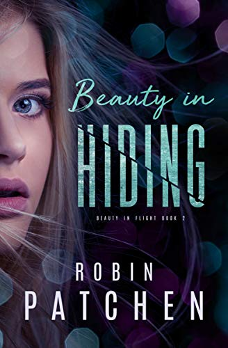 Beauty in Hiding (Beauty in Flight Book 2) by [Patchen, Robin]
