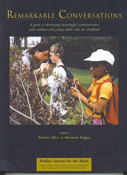 Remarkable Conversations: A guide to developing meaningful communication with children and young adults who are deafblind