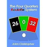 The Four Quarters Roulette System