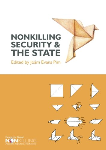 Nonkilling Security and the State (Nonkilling Studies) (Volume 10)