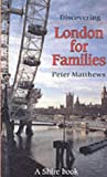 Discovering London for Families, Peter Matthews, 0747805059