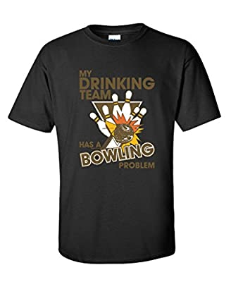 Feelin Good Tees Drinking Team Has A Bowling Problem Fathers Day Sports Gift Funny T-Shirt