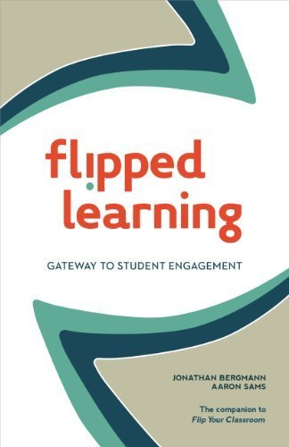 Flipped Learning: Gateway to Student Engagement by Jonathan Bergmann, Aaron Sams(July 21, 2014) Paperback