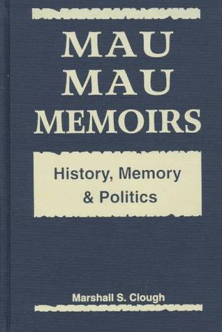 Mau Mau Memoirs: History, Memory, and Politics by Brand: Lynne Rienner Pub