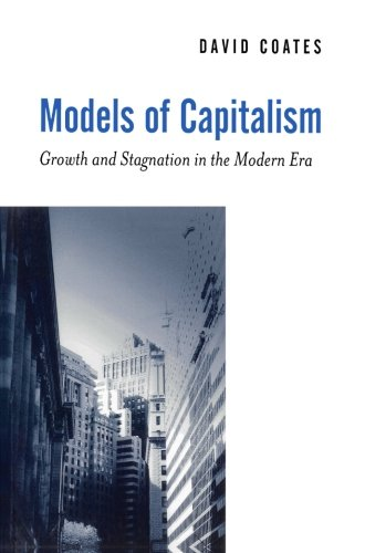 Models of Capitalism: Growth and Stagnation in the Modern Era