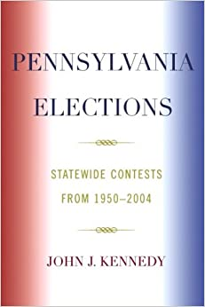 Book Pennsylvania Elections: Statewide Contests from 1950-2004
