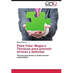 Poka Yoke: Magia O Tecnicas Para Prevenir Errores y Defectos