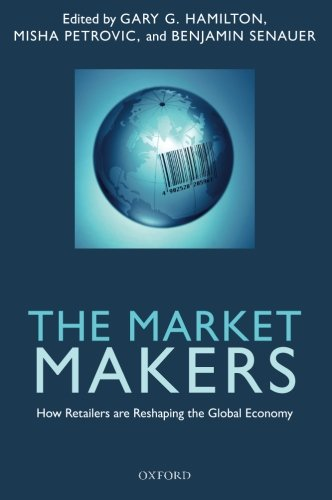 The Market Makers: How Retailers are Reshaping the Global Economy