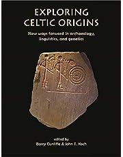 Exploring Celtic Origins: New Ways Forward in Archaeology, Linguistics, and Genetics