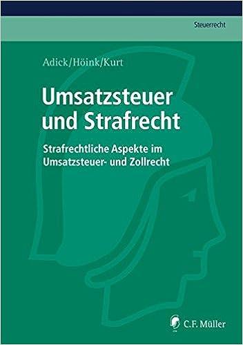 Umsatzsteuer und Strafrecht: Strafrechtliche Aspekte im Umsatzsteuer ...