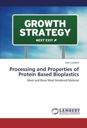 Download Processing and Properties of Protein Based Bioplastics: Meat and Bone Meal Rendered Material pdf epub