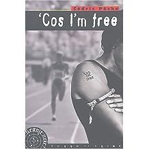 Cos I'm Free