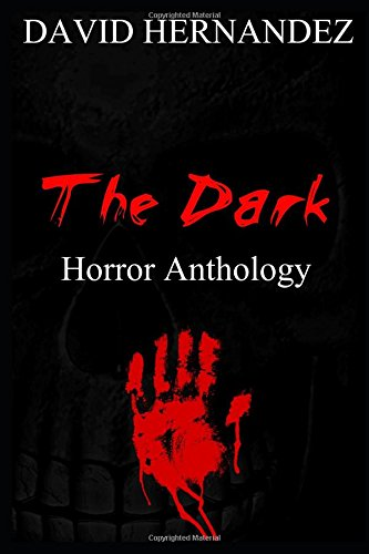 The Dark: Horror Anthology