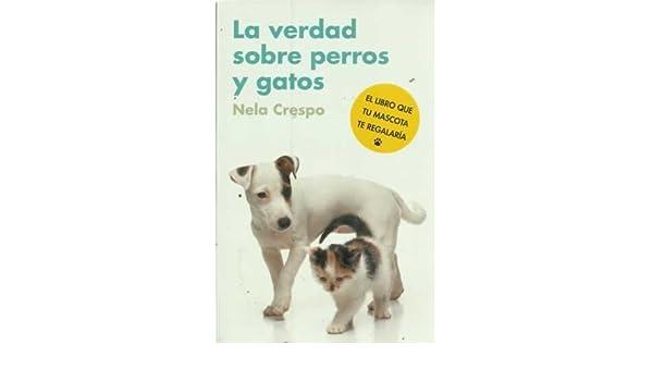 Verdad Sobre Perros Y Gatos, La (Spanish)