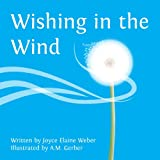 Wishing in the Wind, Joyce Weber, 1466460040