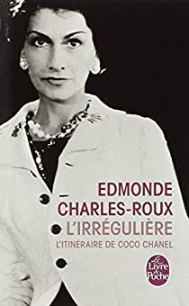 L'irrégulière ou mon itinéraire Chanel par Charles-Roux