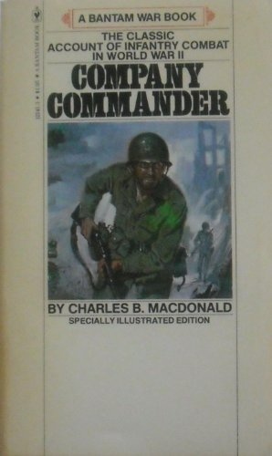 Company Commander - The Classic Account Of Infantry Combat In World War Ii