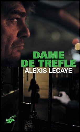 Dame de trèfle - Alexis Lecaye
