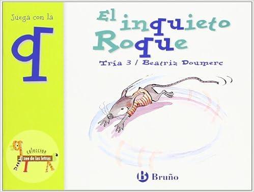 El inquieto Roque / The Restless Roque: Juega con la Q / Play with the Q (El zoo de las letras / Zoo letters) (Spanish Edition)