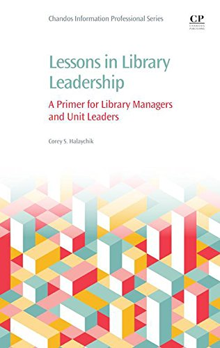 Lessons in Library Leadership: A Primer for Library Managers and Unit Leaders