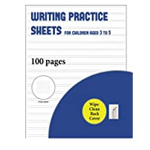 Writing Practice Sheets (for children aged 3 to 5 with wipe clean page): 100 basic handwriting practice sheets for children aged 3 to 6: This book contains suitable handwriting paper for children who would like to practice their writing