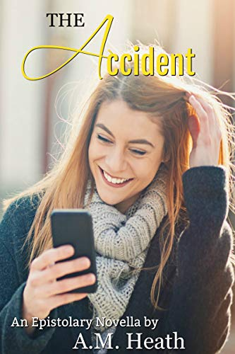 The Accident: An Epistolary Novella by [Heath, A.M.]