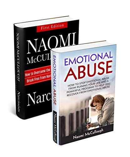 Empath: Emotional Abuse: How to Stop Emotional Abuse from Ruining Your Life and A Powerful Program to Help You Break Free from Narcissistic Abuse Forever by [McCullough, Naomi]