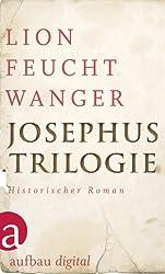 Josephus-Trilogie: (Der jüdische Krieg / Die Söhne / Der Tag wird kommen) (German Edition)