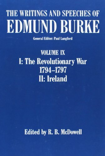 The Writings and Speeches of Edmund Burke: Volume IX: The Revolutionary War, 1794-1797, and Ireland: The Revolutionary War, 1794-1797 Pt. 1 by Edmund Burke (1991-11-21)
