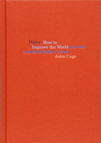 John Cage: Diary: How to Improve the World (You Will Only Make Matters (Best Various Artists Of 1965 Musics)